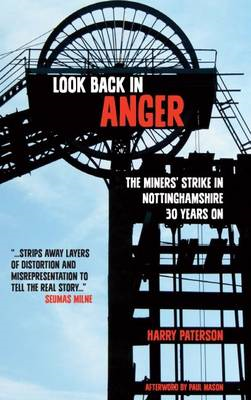 Look Back in Anger: The Miners' Strike in Nottinghamshire 30 (BOK)
