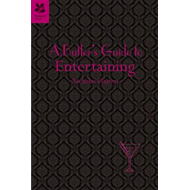 A Butler's Guide to Entertaining (BOK)