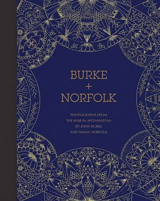 Burke + Norfolk: Photographs from the War in Afghanistan by John Burke and Simon Norfolk (BOK)