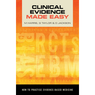 Clinical Evidence Made Easy (BOK)