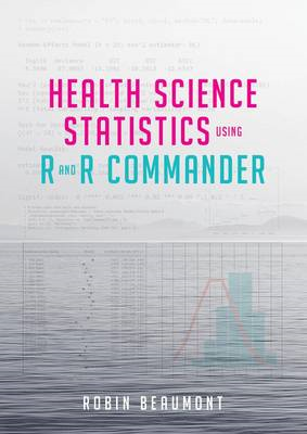 Health Science Statistics using R and R Commander (BOK)