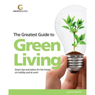 The Greatest Guide to Green Living (BOK)