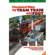 All Round Guide to the Isle of Man by Tram, Train & Foot (BOK)
