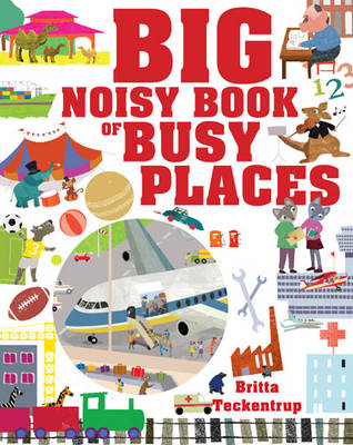 Big Noisy Book of Busy Places (BOK)