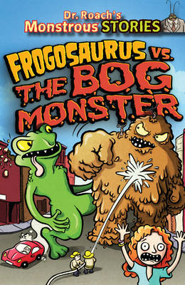 Frogosaurus Vs. the Bog Monster (BOK)