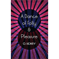 A Dance of Folly and Pleasure: Stories (BOK)
