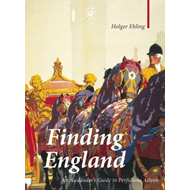 Finding England: An Auslander's Guide to Perfidious Albion (BOK)