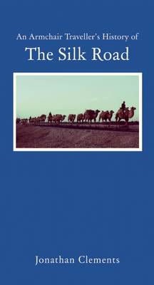 An Armchair Traveller's History of the Silk Road (BOK)