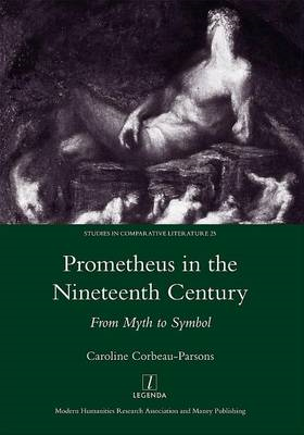 Prometheus in the Nineteenth Century: From Myth to Symbol (BOK)