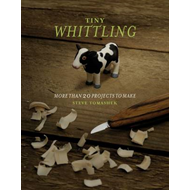 Whittling: More Than 20 Projects to Make (BOK)