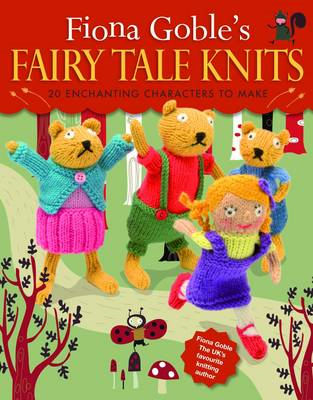 Fiona Goble's Fairy Tale Knits (BOK)