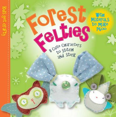 Forest Felties: 8 Cute Characters to Stitch and Stick (BOK)