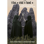 The Old Sod: The Odd Life and Inner Work of William G. Gray (BOK)