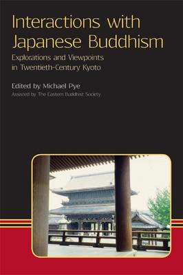 Interactions with Japanese Buddhism: Explorations and Viewpoints in Twentieth Century Kyoto (BOK)