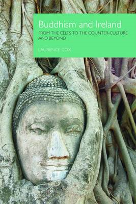 Buddhism and Ireland: From the Celts to the Counter-culture and Beyond (BOK)