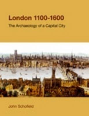 London, 1100-1600: The Archaeology of a Capital City (BOK)