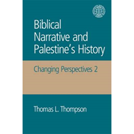 Biblical Narrative and Palestine's History: Changing Perspectives: 2 (BOK)