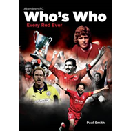 The Aberdeen Football Club Who's Who: An A-Z of Dons (BOK)