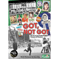 Got, Not Got: The A-Z of Lost Football Cultures, Treasures and Pleasures (BOK)