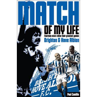 Brighton & Hove Albion Match of My Life (BOK)