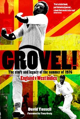 Grovel!: The Story and Legacy of the Summer of 1976 (BOK)