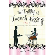 The Folly of French Kissing: A Novel About Britain's Ex-pats in Southern France (BOK)