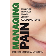 Managing Pain: a User's Guide to Acupuncture (BOK)