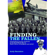 Finding the Fallen: Outstanding Aircrew Mysteries from the First World War to Desert Storm Investiga (BOK)
