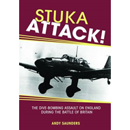 Stuka Attack: The Dive-bombing Assault on England During the Battle of Britain (BOK)