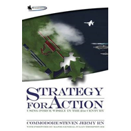 Strategy for Action: Using Force Wisely in the 21st Century (BOK)