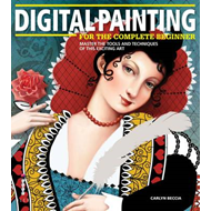 Digital Painting for the Complete Beginner (BOK)