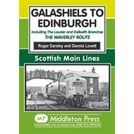 Galashiels to Edinburgh: Including the Lauder and Dalkeith Branches - the Waverley Route (BOK)
