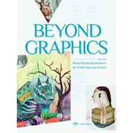 Beyond the Graphics: Innovative Illustration (BOK)