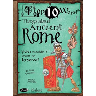 Things About Ancient Rome You Wouldn't Want to Know (BOK)