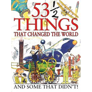 53 1/2 Things That Changed the World (BOK)