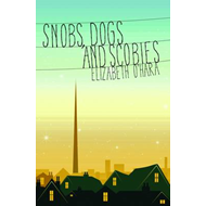 Snobs, Dogs and Scobies (BOK)