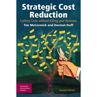 Strategic Cost Reduction: Cutting Costs without Killing Your Business (BOK)