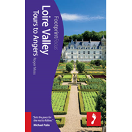 Loire Valley: Tours to Angers Footprint Focus Guide: (includes Azay-le-Rideau, Chinon, Saumur & Ange (BOK)