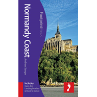 Normandy Coast Footprint Focus Guide: (includes Caen, the Landing Beaches & Mont St Michel) (BOK)