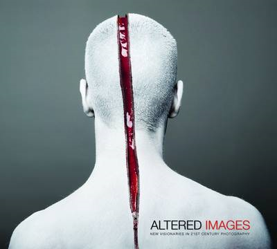 Altered Images: New Visionaries in 21st Century Photography (BOK)