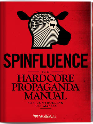 Spinfluence. The Hardcore Propaganda Manual for Controlling (BOK)