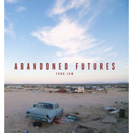 Abandoned Futures: A Journey to the Posthuman World (BOK)
