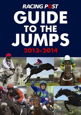 Racing Post Guide to the Jumps: 2013-2014 (BOK)