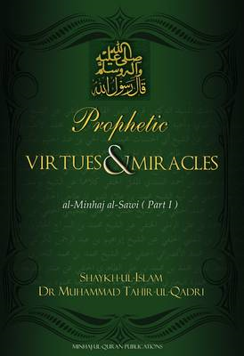 Prophetic Virtues and Miracles: Part 1: Al-Minhaj Al-Sawi (BOK)