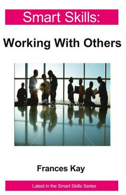 Smart Skills: Working with Others (BOK)