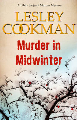 Murder in Midwinter: A Libby Sarjeant Mystery (BOK)