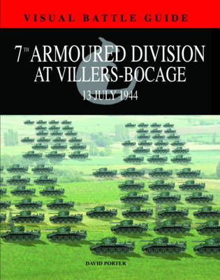 7th Armoured Division at Villers Bocage: 13th July 1944 (BOK)