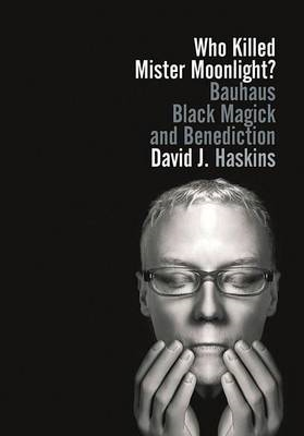 Who Killed Mister Moonlight? (BOK)