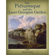 The Picturesque and the Later Georgian Garden (BOK)