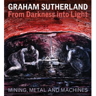Graham Sutherland: from Darkness into Light (BOK)
